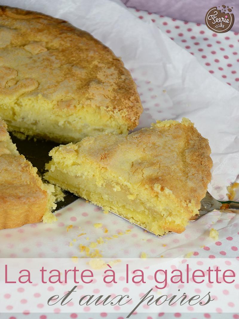 La tarte à la galette et aux poires
