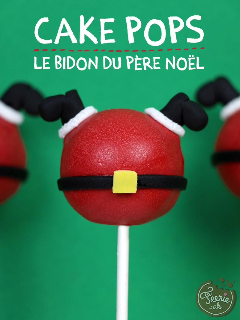 """Cake pops """"le bidon du Père Noël"""""""