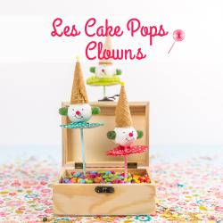 L'activité parfaite à faire avec vos zouzous : les cake pops clown !
