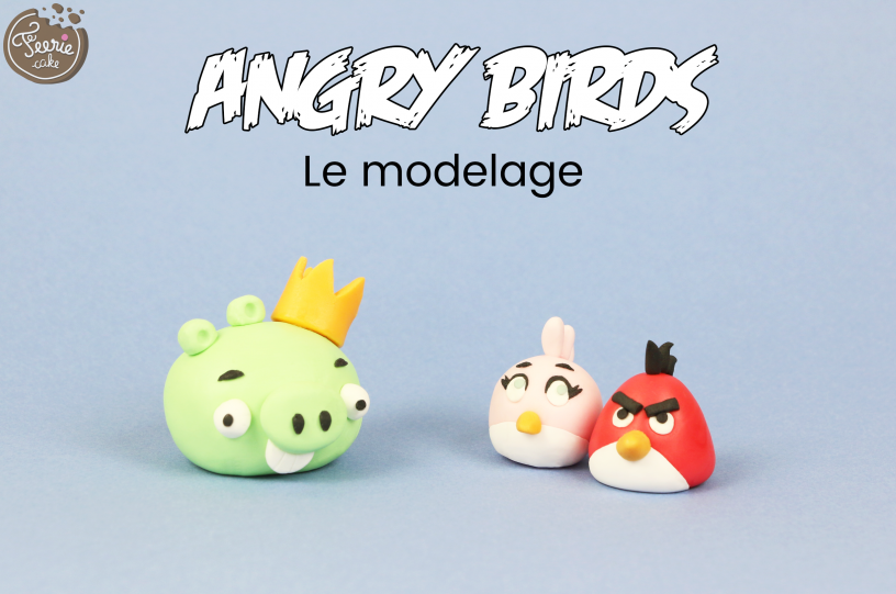 angry birds modelage pate à sucre feerie cake