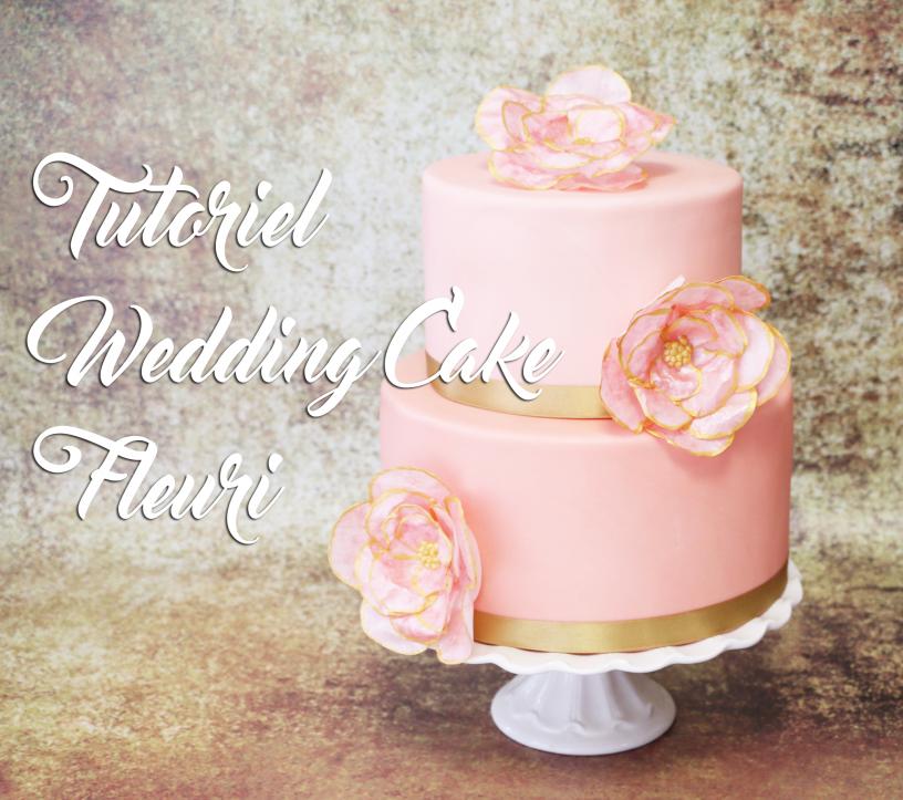 Tutoriel pour un Wedding Cake fleuri