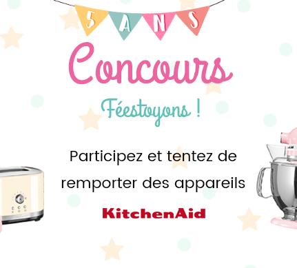 Concours «Féestoyons» avec Kitchen Aid !