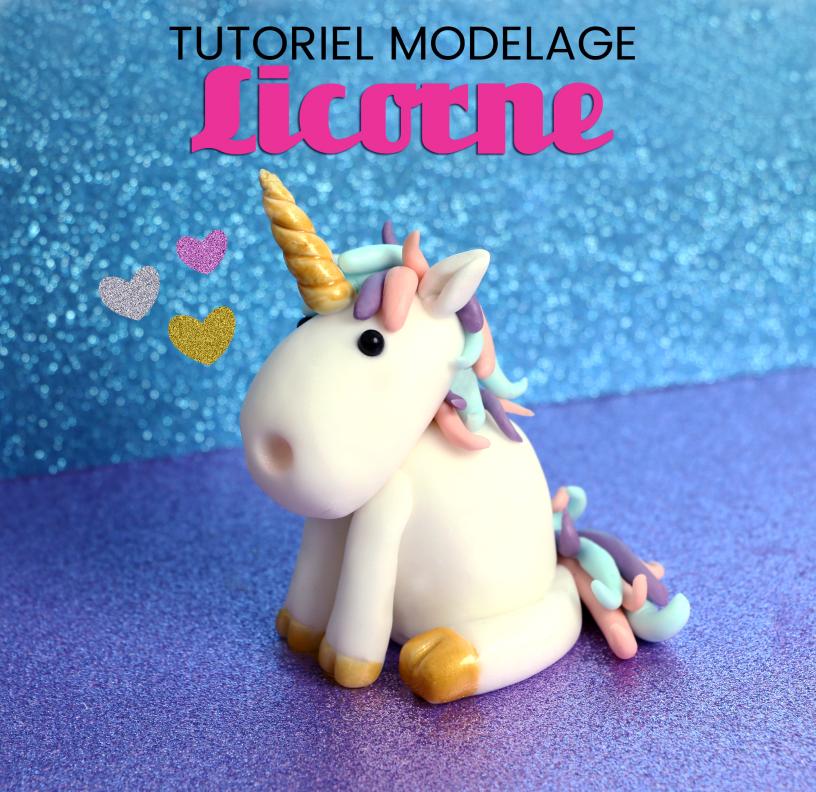 Modelage Licorne, le tutoriel magique !