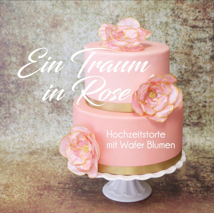 Anleitung Fur Eine Zarte Hochzeitstorte Mit Waferblumen Von Feerie Cake