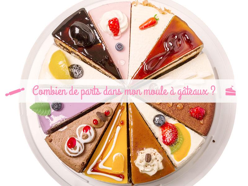 Combien De Parts Dans Moule A Gateaux Feerie Cake