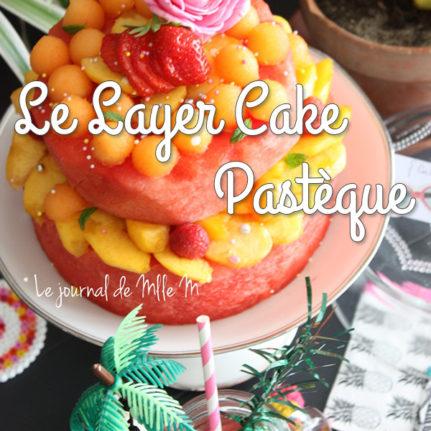 Le Layer Cake pastèque de Dorothée